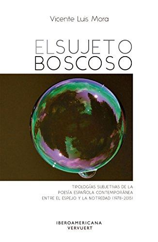 El sujeto boscoso: Tipologías subjetivas de la poesía española contemporánea entre el espejo y la