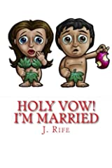 Holy Vow! I'm Married Paperback