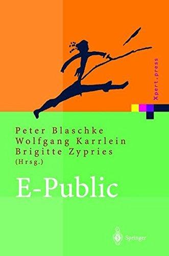 E-Public: Strategien und Potenziale des E- und Mobile Business im öffentlichen Bereich (Xpert.press) (2001-12-14)