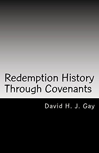 Redemption History Through Covenants by [Gay, David H.J.]