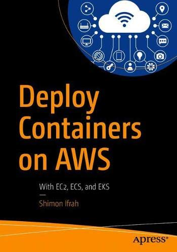 Deploy Containers on AWS: With EC2, ECS, and EKS Front Cover