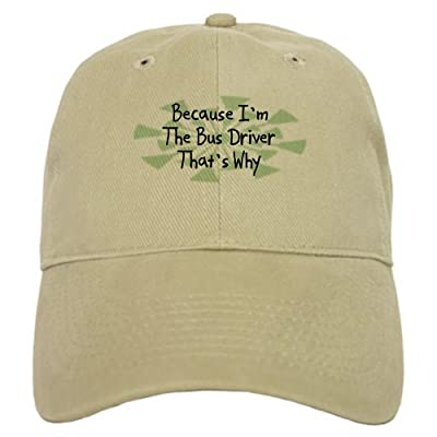 CafePress Cap - Because Bus Driver Cap