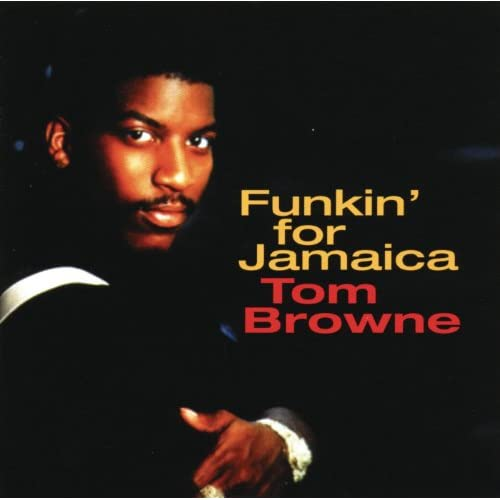 Tom Browne - Thighs High (Grip Your Hips And Move) / Funkin' For Jamaica (N.Y.)