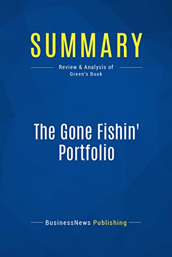 Summary: The Gone Fishin' Portfolio: Review and Analysis of Green's Book