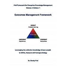 [(Outcomes Management Framework )] [Author: Randy Frid] [Oct-2010]