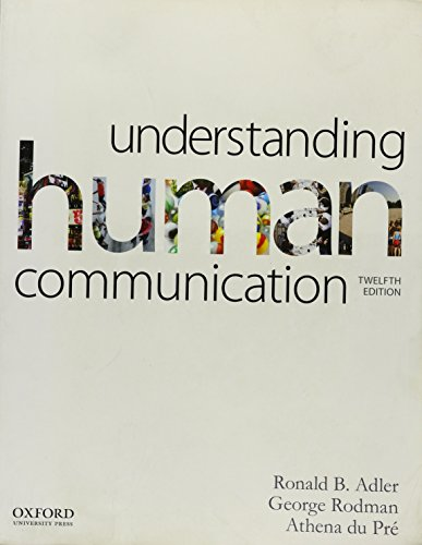 Understanding Human Communication by Adler, Ronald B. Published by Oxford University Press, USA 12th (twelfth) edition (2013) Paperback