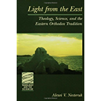 Light from the East (Theology and the Sciences): Theology, Science, and the Eastern Orthodox Tradition (Theology & the Sciences)