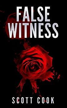 False Witness by [Cook, Scott]