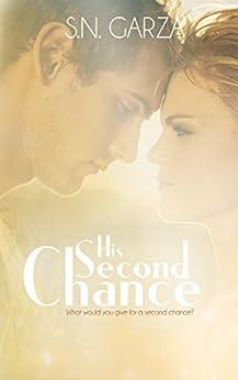 His Second Chance (Second Chances Book 1) by [Garza, S. N., Garza, Stephanie Nicole]