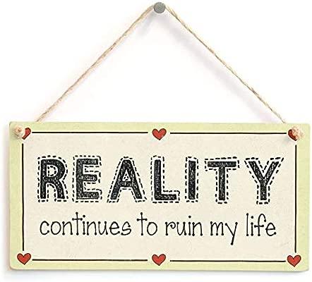Reality Continues To Ruin My Life Letrero de Placa de Madera ...