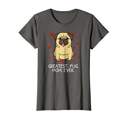 Greatest Pug Mom Ever Pug Mom T-Shirt Momma Mommy Women Gift