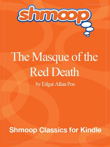 The Masque of the Red Death: Complete Text with Integrated Study Guide from Shmoop (Read The Masque Of The Red Death)