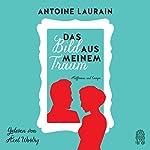 Das Bild aus meinem Traum | Antoine Laurain