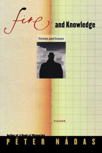 Fire and Knowledge: Fiction and Essays