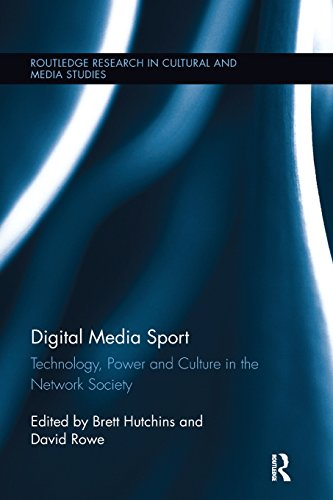 Digital Media Sport: Technology, Power and Culture in the Network Society (Routledge Research in Cultural and Media Studies) by