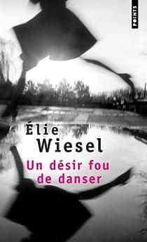 Un désir fou de danser par Wiesel