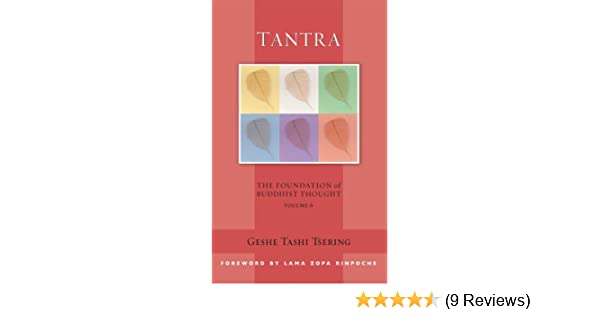 Tantra the foundation of buddhist thought volume 6 kindle tantra the foundation of buddhist thought volume 6 kindle edition by geshe tashi tsering gordon mcdougall lama zopa rinpoche fandeluxe Gallery