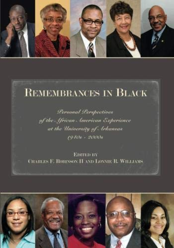 Search : Remembrances in Black: Personal Perspectives of the African American Experience at the University of Arkansas, 1940s–2000s