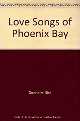 The Love Songs of Phoenix Bay