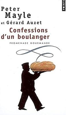 Confessions dun boulanger. Promenade gourmande