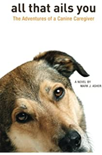 Bad dog a love story martin kihn 9780307379153 amazon books all that ails you the adventures of a canine caregiver fandeluxe Images