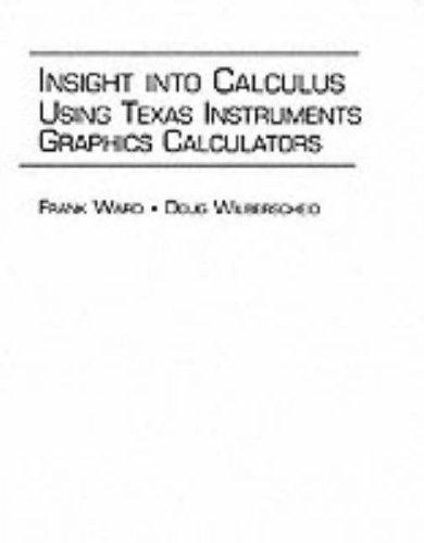 Insight Into Calculus: Using Texas Instruments Graphics Calculators