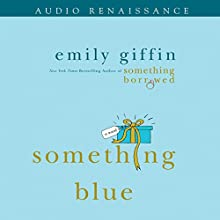 Something Blue Audiobook by Emily Giffin Narrated by Christine Marshall