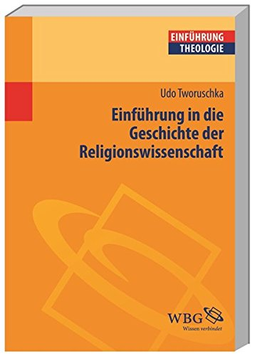 Einführung In Die Geschichte Der Religionswissenschaft  Theologie Kompakt