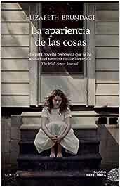 La apariencia de las cosas (NEFELIBATA): Amazon.es: Brundage, Elizabeth, Estrella González, Juan José: Libros