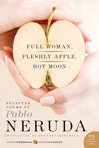 Download Full Woman, Fleshly Apple, Hot Moon: Selected Poems of Pablo Neruda ebook