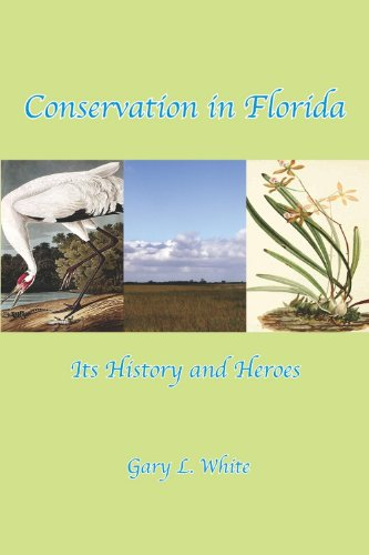 Conservation In Florida: Its History and Heroes PDF