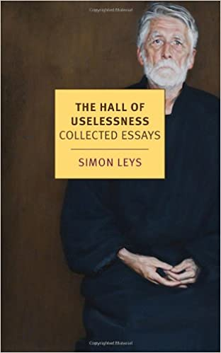 com the hall of uselessness collected essays new york  com the hall of uselessness collected essays new york review books classics 9781590176207 simon leys books