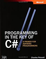 Programming in the Key of C#: A Primer for Aspiring Programmers (Developer Reference)