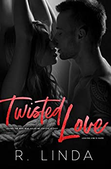 Twisted Love (Stockholm Syndrome Series Book 1) by [Linda, R.]