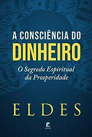 A Consciência do Dinheiro: O Segredo Espiritual da Prosperidade