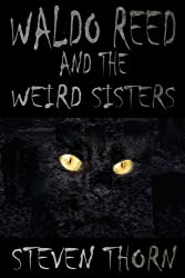 Waldo Reed and the Weird Sisters