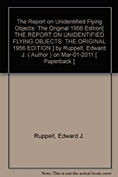 The Report on Unidentified Flying Objects: The Original 1956 Edition[ THE REPORT ON UNIDENTIFIED FLYING OBJECTS: THE ORIGINAL 1956 EDITION ] By Ruppelt, Edward J. ( Author )Mar-01-2011 Paperback