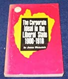 Corporate Ideal in the Liberal State : 1900-1918, Weinstein, James, 0807054577