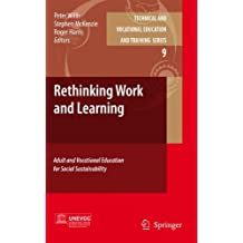 Rethinking Work and Learning: Adult and Vocational Education for Social Sustainability (Technical and Vocational...
