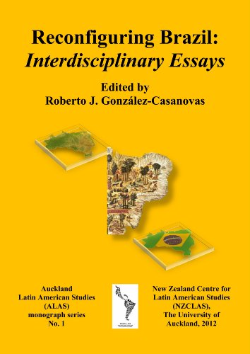 Reconfiguring Brazil: Interdisciplinary Essays (Auckland Latin American Studies (ALAS) Book 1) (English Edition)