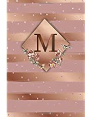 M: Cute Initial Monogram Letter M College Ruled Notebook. Nifty Girly Personalized Name Medium Lined Journal & Diary for Writing & Notes for Girls and Women - Glossy Rose Gold Metallic Floral