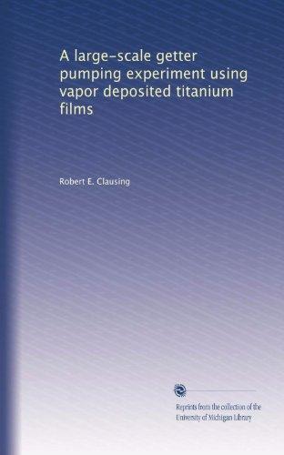 A unselfish-scale getter pumping experiment using vapor deposited titanium films