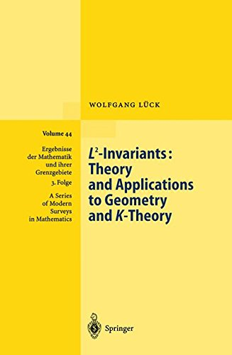 L2-Invariants: Theory and Applications to Geometry and K-Theory (Ergebnisse der Mathematik und ihrer Grenzgebiete. 3. Folge/A Series of Modern Surveys in Mathematics) (v. 44)