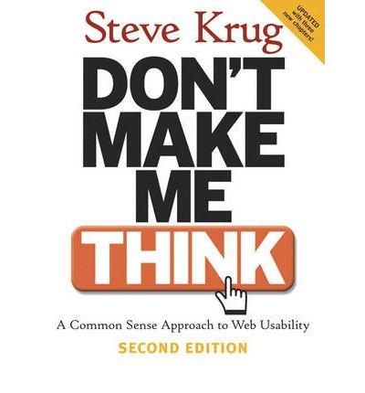 [(Don't Make Me Think!: A Common Sense Approach to Web Usability )] [Author: Steve Krug] [Sep-2005]