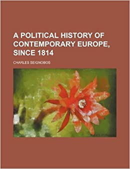 Book A political history of contemporary Europe, since 1814