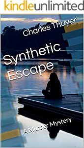 Synthetic Escape: A Murder Mystery (Paradox Murder Mystery Book 4)