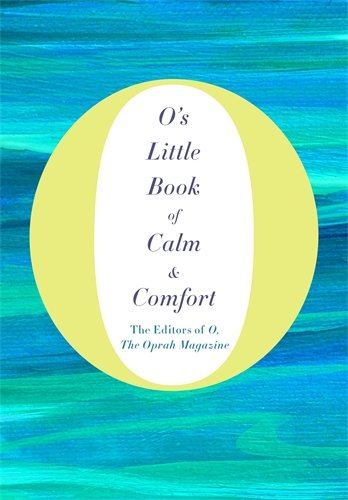 O's Little Book of Calm and Comfort (O's Little Books/Guides)