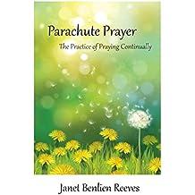 Parachute Prayer: The Practice of Praying Continually