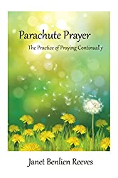 Parachute Prayer: The Practice of Praying Continually