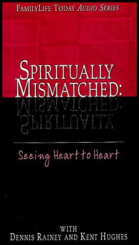 Spiritually Mismatched: Seeing Heart to Heart (Christians With Unbelieving Mates) [3 Audio Cassettes]